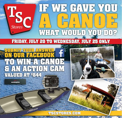 IF WE GAVE YOU A CANOE, WHAT WOULD YOU DO? Submit your answer on Facebook to WIN a canoe & an action cam valued at $844. July 20-25 Only. Click to enter.